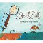 Salvador Dalí, píntame un sueño