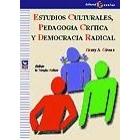 Estudios culturales, pedagogia crítica y democracia radical