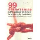 99 Estrategias para superar el miedo, la ansiedad y las fobias