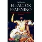 El factor femenino. Cortesanas y favoritas que cambiaron la historia