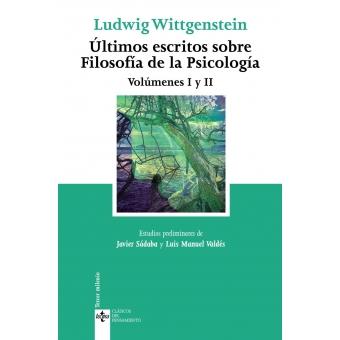 Últimos escritos sobre filosofía de la psicología (Volúmenes I y II)