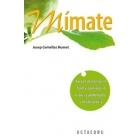 Mimate, Para mantenerse en forma, controlar el estres y alimentarse con cohernecia
