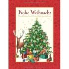 Frohe Weihnacht - Die schönsten Lieder, Gedichte und Geschichten