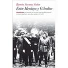 Entre Hendaya y Gibraltar. Un testimonio de excepción sobre la política interior y exterior española de unos años cruciales: 1937-1942