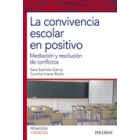 La convivencia escolar en positivo.Mediación y resolución de conflictos