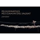 Calendari Interreligiós: Pelegrinatges pels camins del sagrat