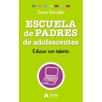 Escuela de Padres de adolescentes. Educar con talento