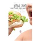 Obesidad infantil. Nutrición inteligente para tus hijos