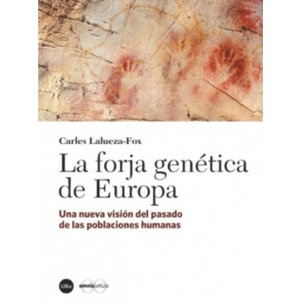 La forja genética de Europa. Una nueva visión del pasado de las poblaciones humanas