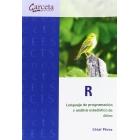 R. Lenguaje de programación y análisis estadístico de datos. Lenguaje de programación y análisis estadístico de datos