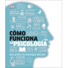 Cómo funciona la psicología. Guía gráfica de psicología aplicada