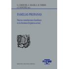 Familias profanas: nuevas constelaciones familiares en la literatura hispánica actual