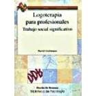 Logoterapia para profesionales. Trabajo social significativo