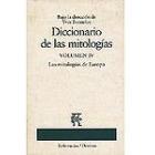 Diccionario de las mitologías. Volumen IV. Las mitologías de Europa