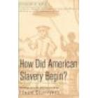 How did american slavery begin? (Selected readings)