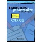 Exercices de grammaire en contexte. Niveau débutant. Corrigés