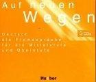 Auf Neuen Wegen. (Audio CDs)