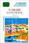 L'arabe sans peine. Tomo 1 (Libro más 4 cassettes)