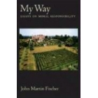 My Way: essays on moral resposability
