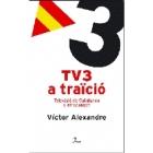 TV3 a traïció. Televisió de Catalunya o d'Espanya?