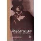 Óscar Wilde. Aforismos y paradojas
