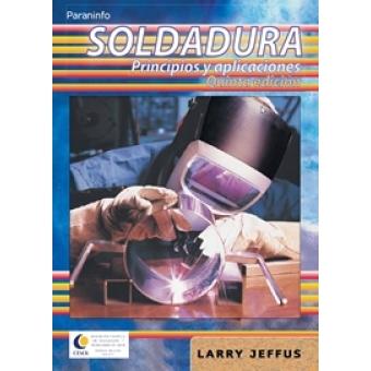 Soldadura. Principios y aplicaciones . 5 edición