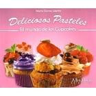 Deliciosos pasteles : el mundo de los cupcakes