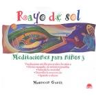 Rayo de sol : meditaciones para niños 3