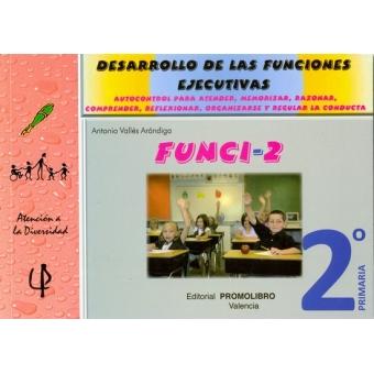 FUNCI-2 : Desarrollo de las funciones ejecutivas, 2º Primaria (Autocontrol para atender, memorizar, razonar, comprender, reflexionar, organizarse y regular la conducta)