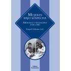 Mujeres bajo sospecha. Memoria y sexualidad 1930-1980