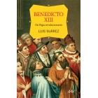 Benedicto XIII. Un Papa revolucionario