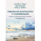 Terapia de aceptacion y compromiso. Proceso y práctica del cambio consciente (Mindfulness)