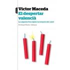 El despertar valencià. La caiguda d'un règim i la irrupció del canvi