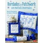 Bordados y patchwork con motivos invernales. Más de 20 proyectos bordados en bluework