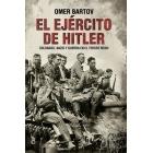 El ejército de Hitler. Soldados, nazis y el Tercer Reich