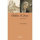 Catalina de Siena: vida y pasiones