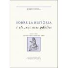 Sobre la història i els seus usos públics. Escrits seleccionats