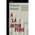 A la intemperie. Colaboraciones periodísticas, intervenciones públicas y ensayos