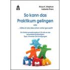 So kann das Praktikum gelingen oder. ... hätte ich das alles schon vorher gewusst!!!: Ein Fehlervermeidungsbuch für alle an der Lehrerbildung Beteiligten. Tipps, Hinweise und Anregungen