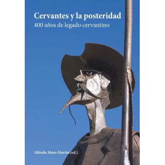 Cervantes y la posteridad: 400 años de legado cervantino