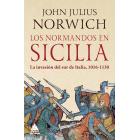 Los normandos en Sicilia. La invasión del sur de Italia, 1016-1130