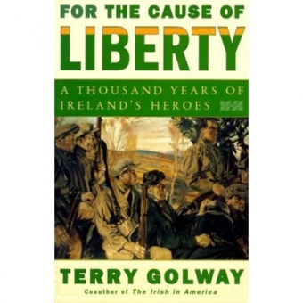 For the cause of liberty (A thousand years of Ireland's heroes)