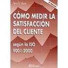 Cómo medir la satisfacción del cliente. Según la ISO 9001:2000