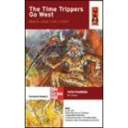 The Time Trippers Go West (Con Audio CD) Intermediate B2 Vantage