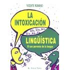 La intoxicación lingüística: El uso perverso de la lengua