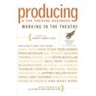 Producing and the theatre business: working in the theatre