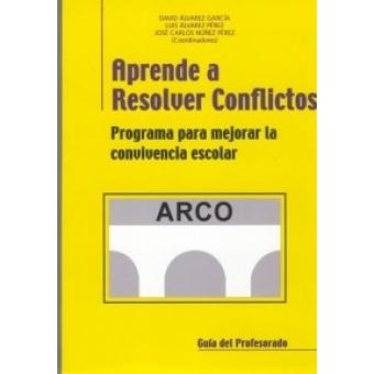 Aprender a resolver conflictos. Programa para mejorar la convivencia escolar (incluye cd) Guía del profesor