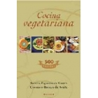Cocina vegetariana. 500 recetas