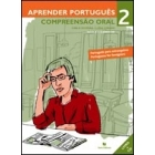 Aprender Português 2 - Compreensão Oral + CD Áudio