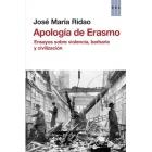 Apología de Erasmo. Ensayos sobre violencia, barbarie y civilización